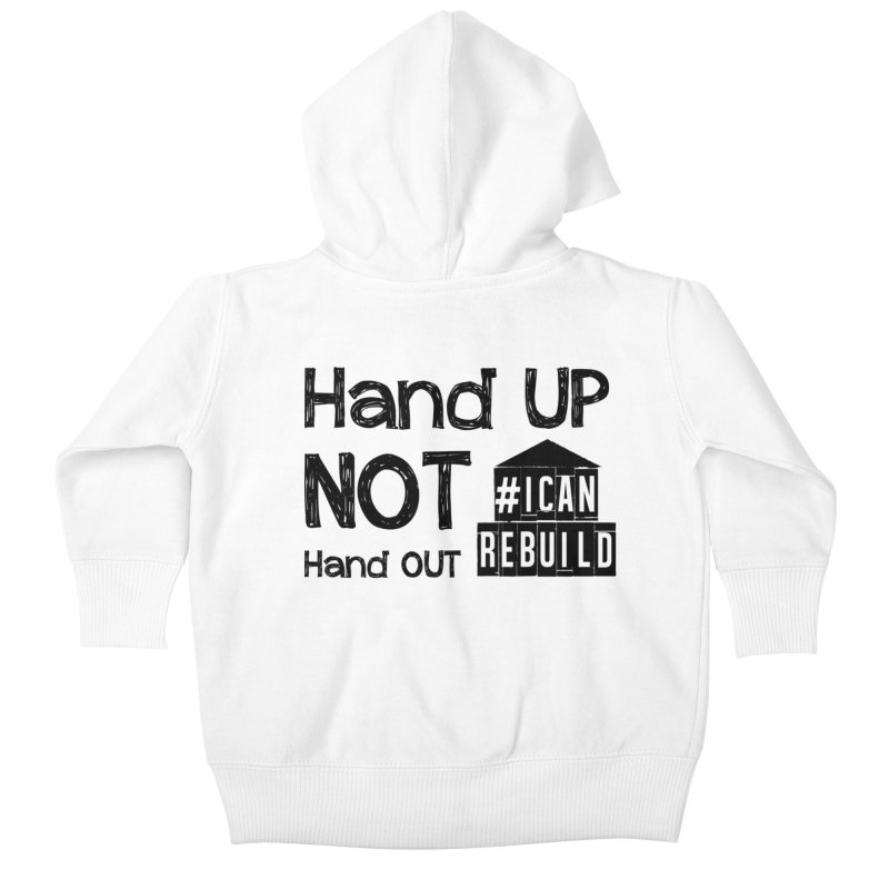 Hand Up Kids Baby Zip-Up Hoody by #icanrebuild Merchandise
