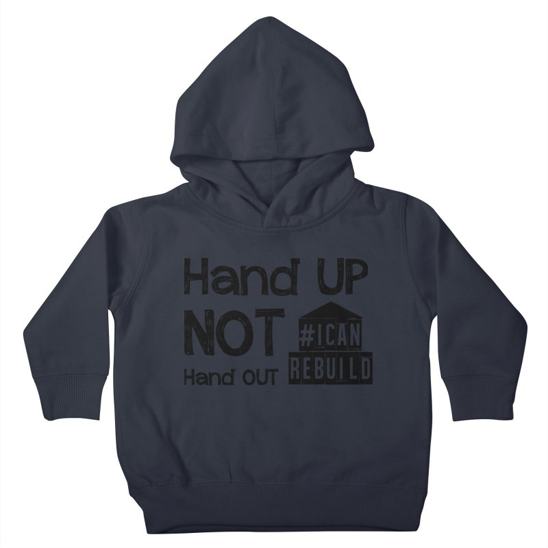 Hand Up Kids Toddler Pullover Hoody by #icanrebuild Merchandise