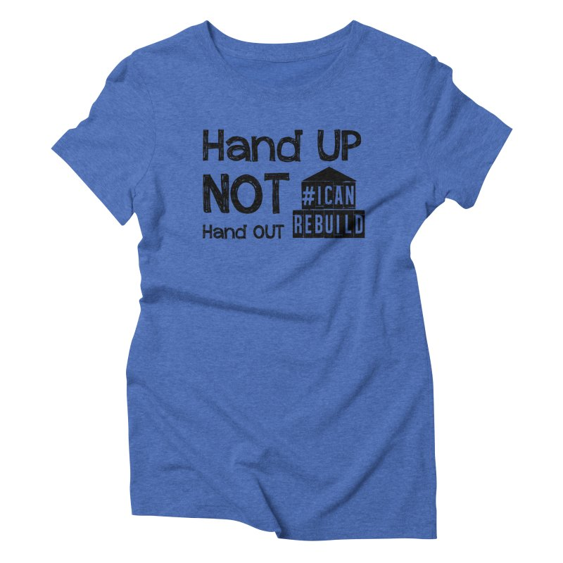 Hand Up Women's Triblend T-shirt by #icanrebuild Merchandise