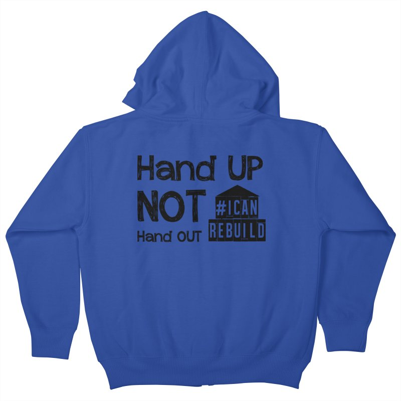 Hand Up Kids Zip-Up Hoody by #icanrebuild Merchandise