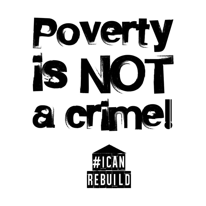 Poverty NOT crime Women's Zip-Up Hoody by #icanrebuild Merchandise