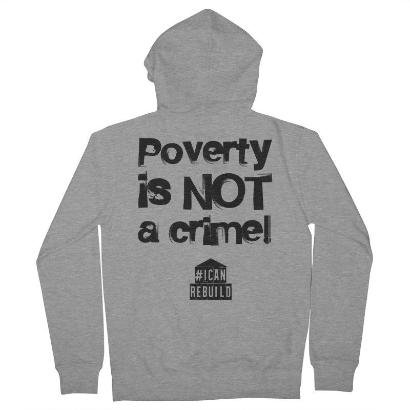 Poverty NOT crime Women's Zip-Up Hoody by #icanrebuild Merchandise