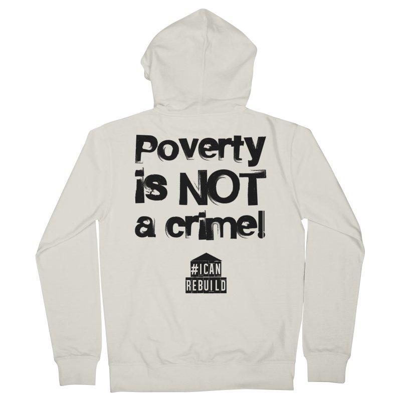 Poverty NOT crime Men's Zip-Up Hoody by #icanrebuild Merchandise