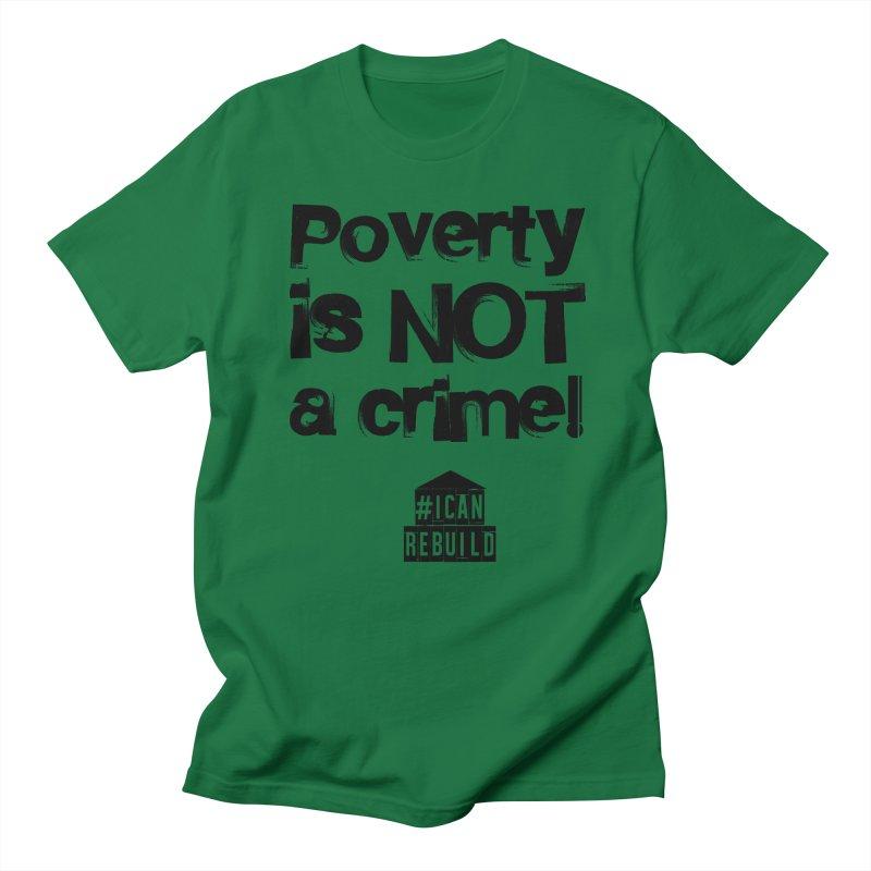 Poverty NOT crime Women's Unisex T-Shirt by #icanrebuild Merchandise