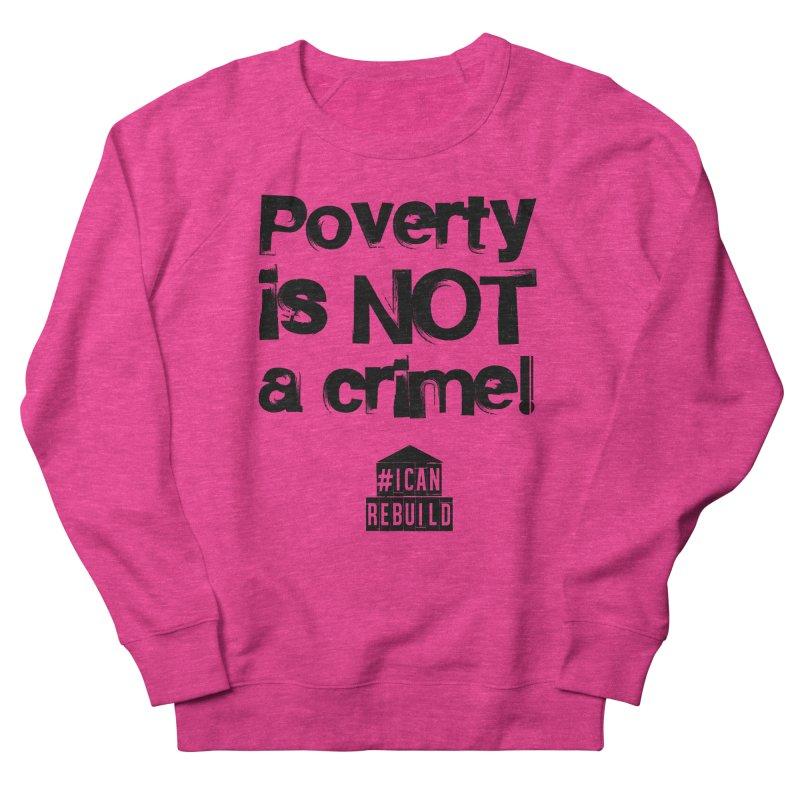 Poverty NOT crime Men's Sweatshirt by #icanrebuild Merchandise