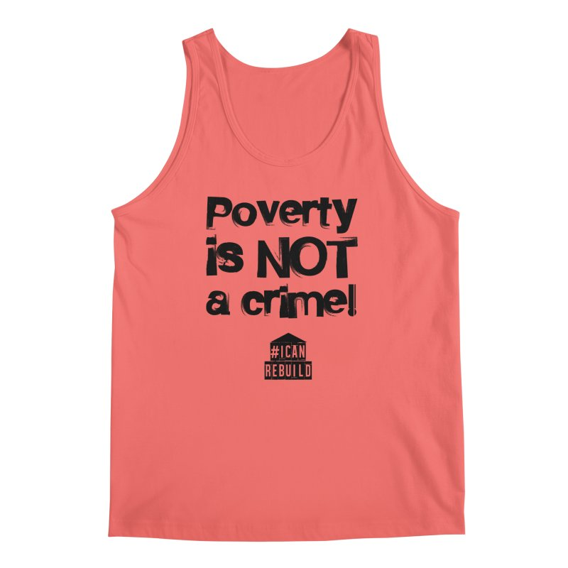 Poverty NOT crime Men's Tank by #icanrebuild Merchandise