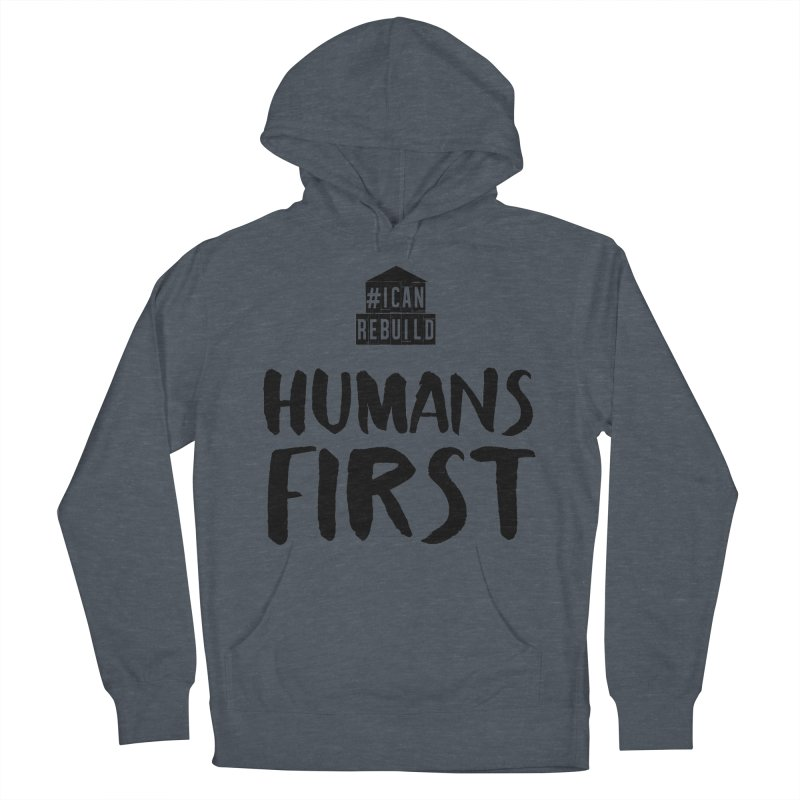 Humans First Women's Pullover Hoody by #icanrebuild Merchandise