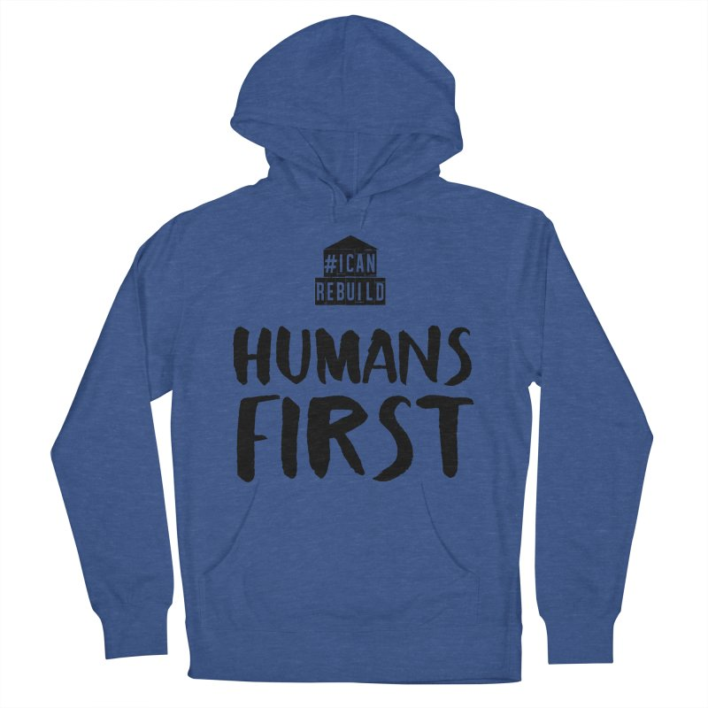 Humans First Men's Pullover Hoody by #icanrebuild Merchandise