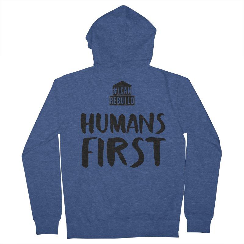 Humans First Men's Zip-Up Hoody by #icanrebuild Merchandise