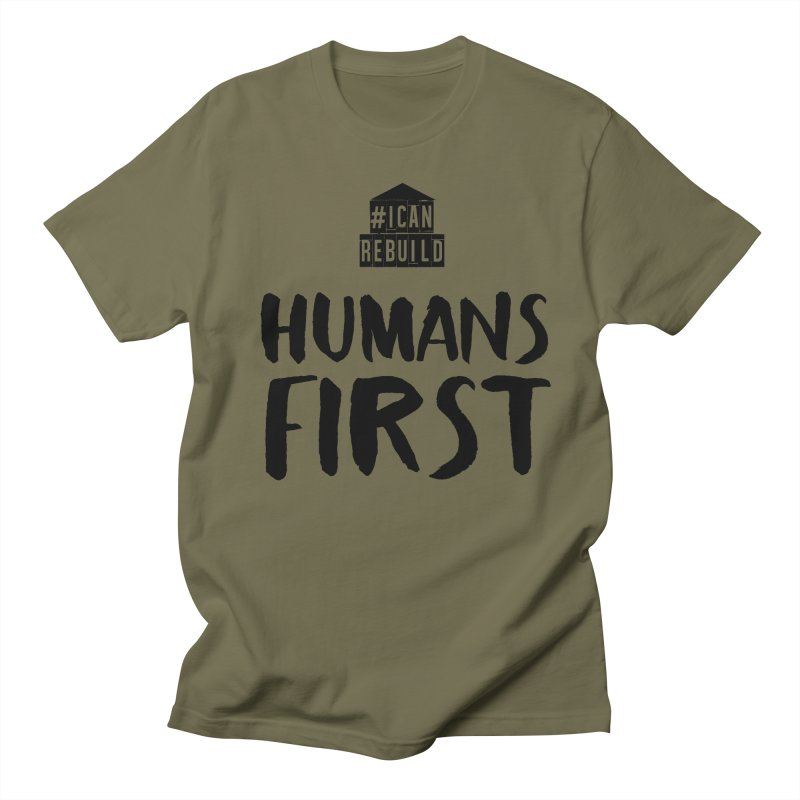 Humans First Women's Unisex T-Shirt by #icanrebuild Merchandise