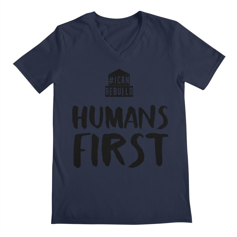 Humans First Men's V-Neck by #icanrebuild Merchandise