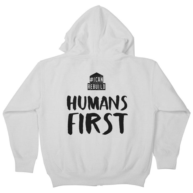 Humans First Kids Zip-Up Hoody by #icanrebuild Merchandise
