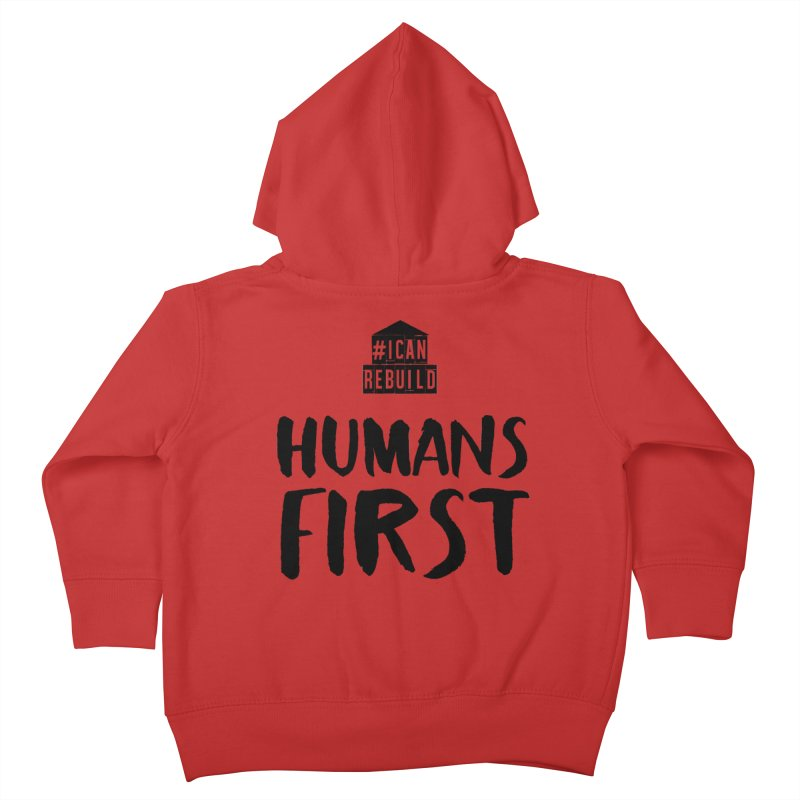 Humans First Kids Toddler Zip-Up Hoody by #icanrebuild Merchandise