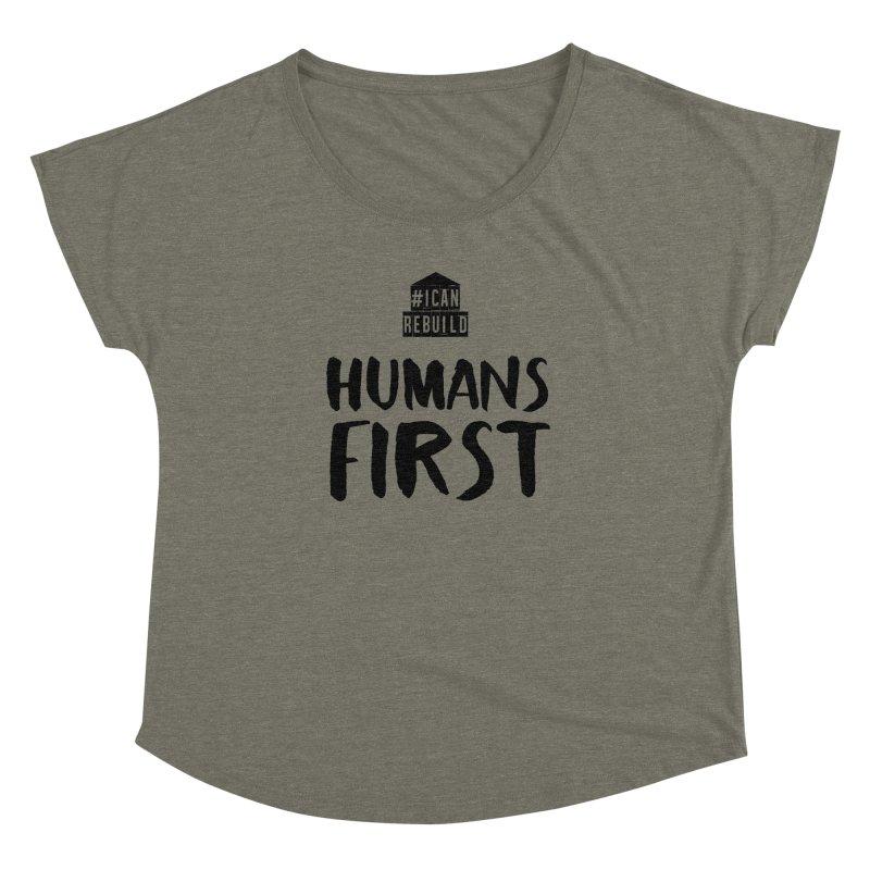 Humans First Women's Dolman by #icanrebuild Merchandise