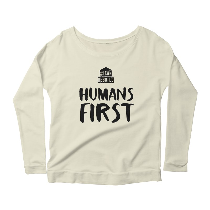 Humans First Women's Longsleeve Scoopneck  by #icanrebuild Merchandise
