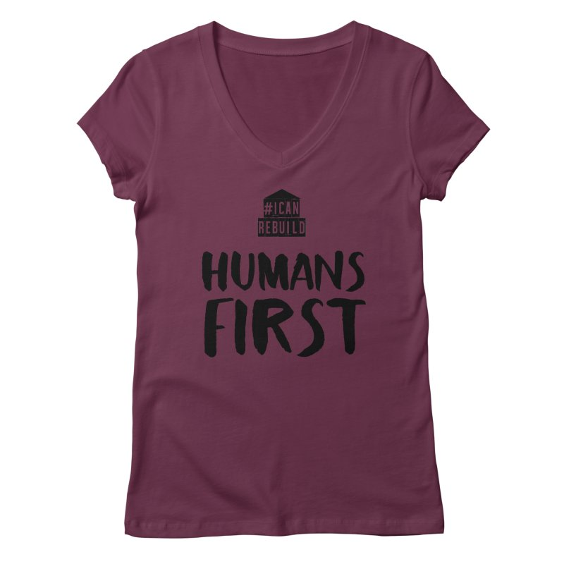 Humans First Women's V-Neck by #icanrebuild Merchandise