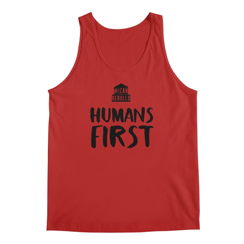 Humans First Men's Tank by #icanrebuild Merchandise