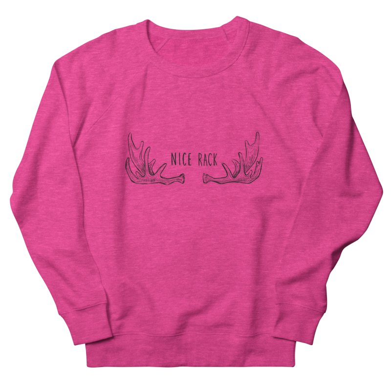 NICE RACK (Moose) Women's French Terry Sweatshirt by iCKY the Great's Artist Shop