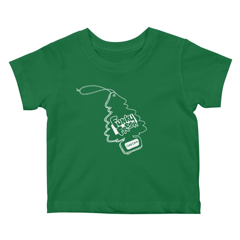 FUNKY FRESH (Camp Crud Edition) Kids Baby T-Shirt by iCKY the Great's Artist Shop