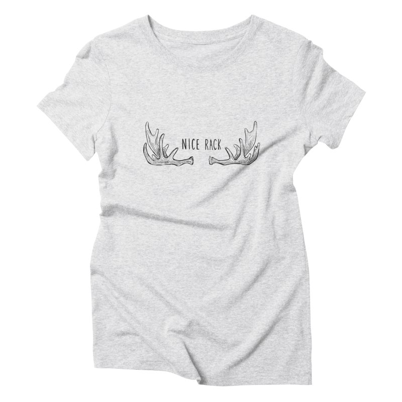 NICE RACK (text) Women's T-Shirt by iCKY the Great's Artist Shop