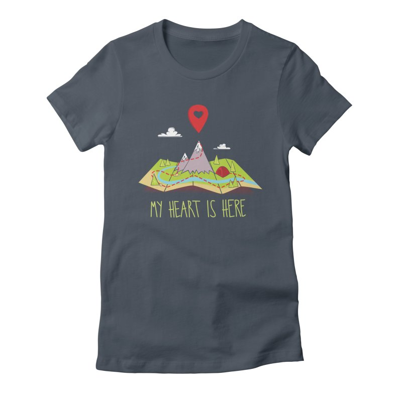 MY HEART IS HERE Women's T-Shirt by iCKY the Great's Artist Shop