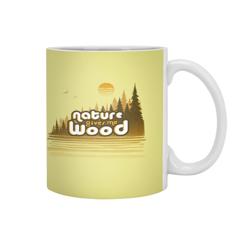 NATURE GIVES ME WOOD Accessories Mug by iCKY the Great's Artist Shop