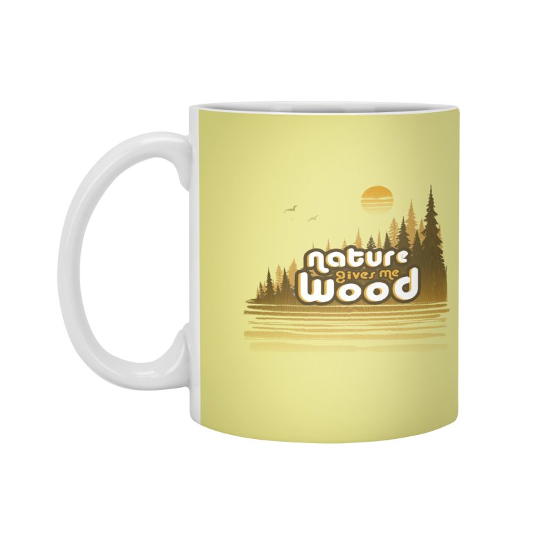 NATURE GIVES ME WOOD Accessories Standard Mug by iCKY the Great's Artist Shop