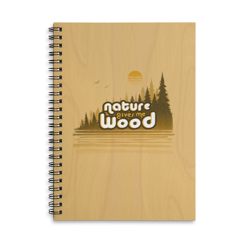 NATURE GIVES ME WOOD Accessories Lined Spiral Notebook by iCKY the Great's Artist Shop