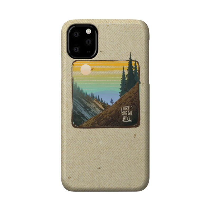 HIKE YOUR OWN HIKE Accessories Phone Case by iCKY the Great's Artist Shop