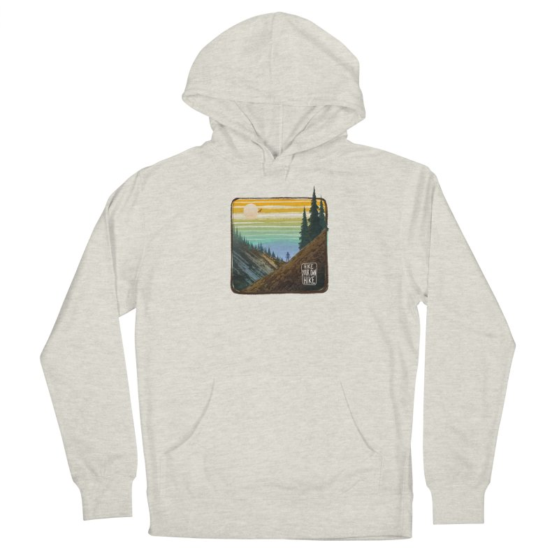 HIKE YOUR OWN HIKE Women's Pullover Hoody by iCKY the Great's Artist Shop