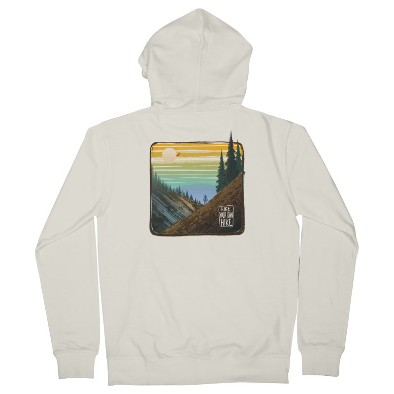 HIKE YOUR OWN HIKE Women's Zip-Up Hoody by iCKY the Great's Artist Shop