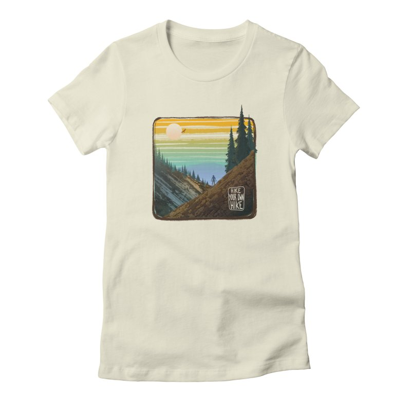 HIKE YOUR OWN HIKE Women's T-Shirt by iCKY the Great's Artist Shop