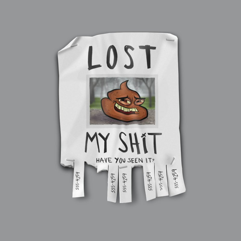 LOST MY SHiT by iCKY the Great's Artist Shop