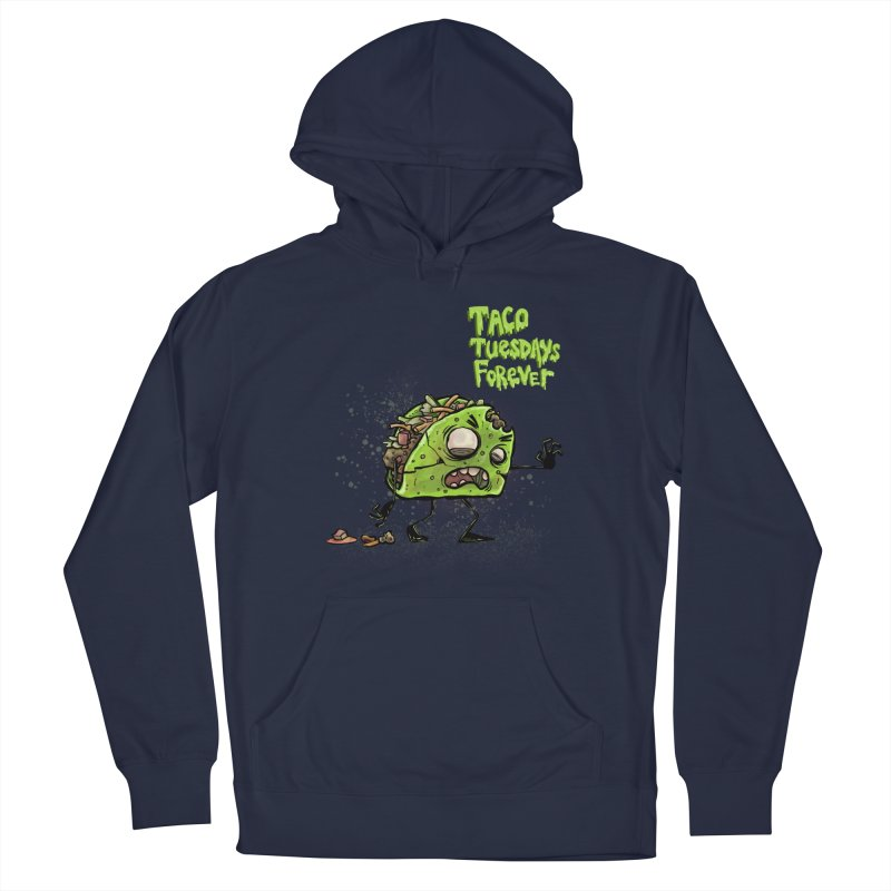 TACO TUESDAYS FOREVER Men's French Terry Pullover Hoody by iCKY the Great's Artist Shop