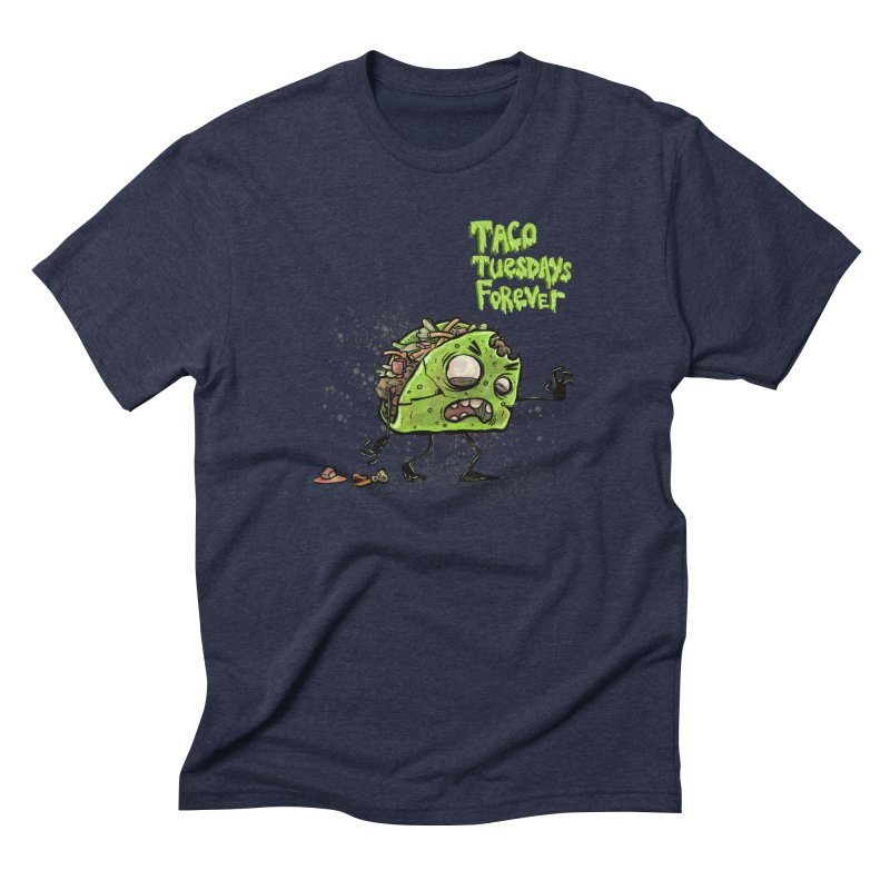 TACO TUESDAYS FOREVER Men's Triblend T-Shirt by iCKY the Great's Artist Shop