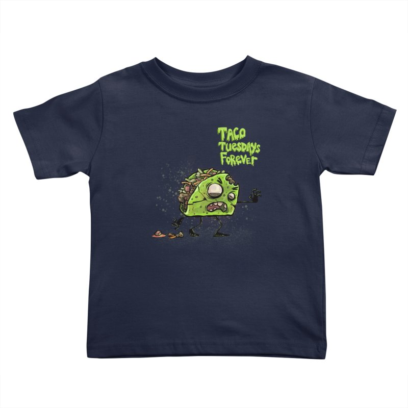 TACO TUESDAYS FOREVER Kids Toddler T-Shirt by iCKY the Great's Artist Shop