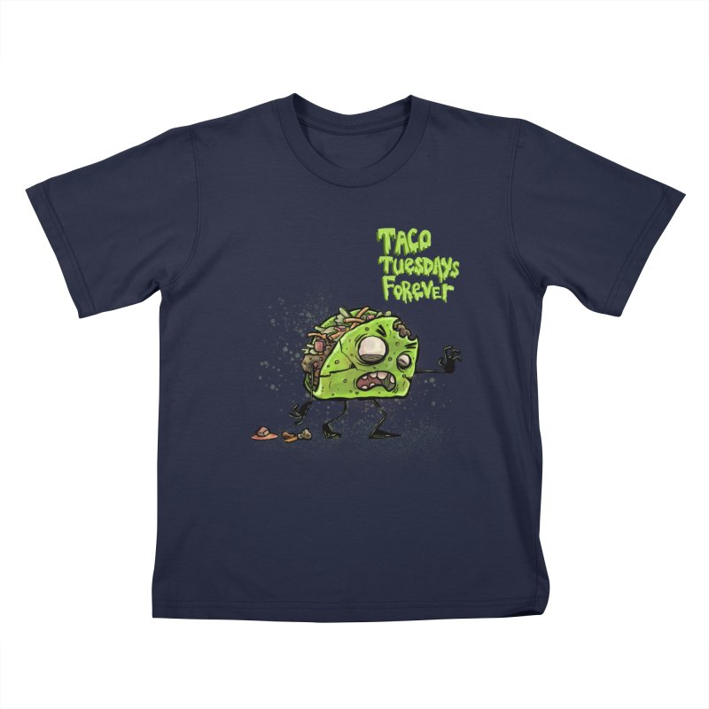 TACO TUESDAYS FOREVER Kids T-Shirt by iCKY the Great's Artist Shop