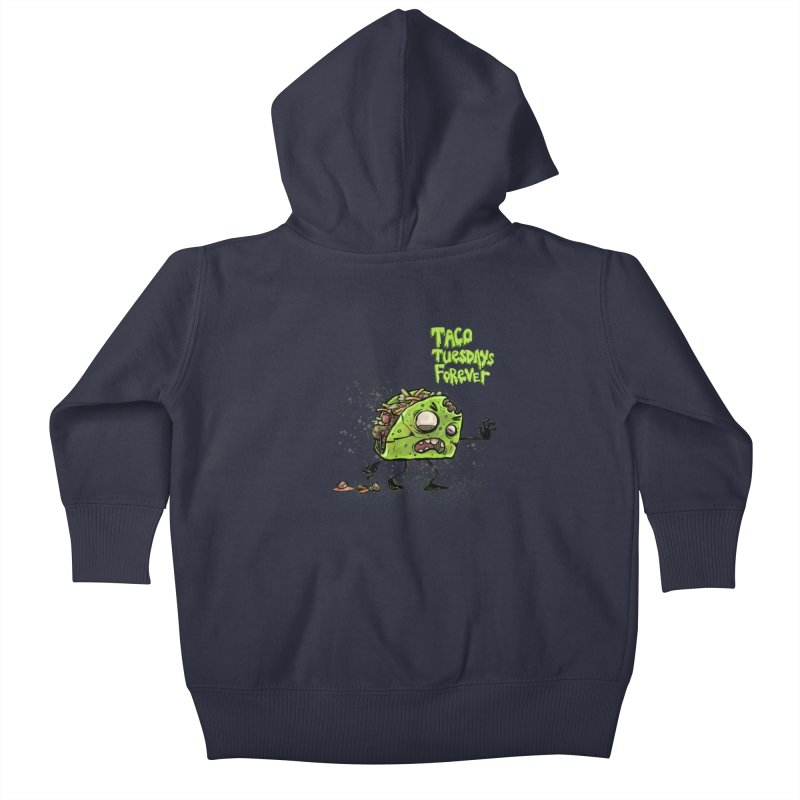 TACO TUESDAYS FOREVER Kids Baby Zip-Up Hoody by iCKY the Great's Artist Shop