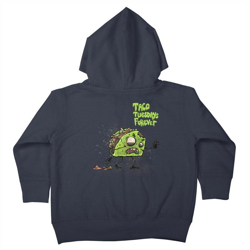 TACO TUESDAYS FOREVER Kids Toddler Zip-Up Hoody by iCKY the Great's Artist Shop