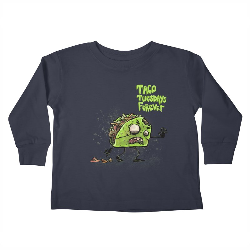 TACO TUESDAYS FOREVER Kids Toddler Longsleeve T-Shirt by iCKY the Great's Artist Shop