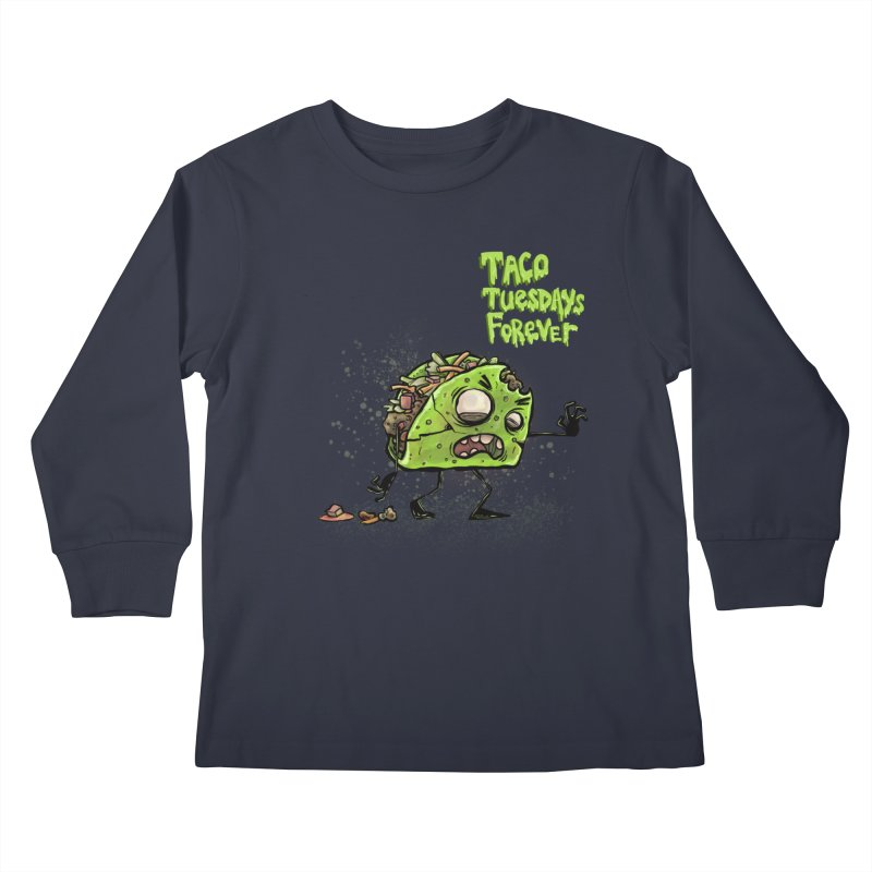 TACO TUESDAYS FOREVER Kids Longsleeve T-Shirt by iCKY the Great's Artist Shop