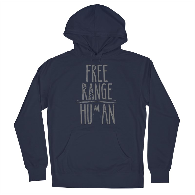 FREE RANGE HUMAN Women's French Terry Pullover Hoody by iCKY the Great's Artist Shop