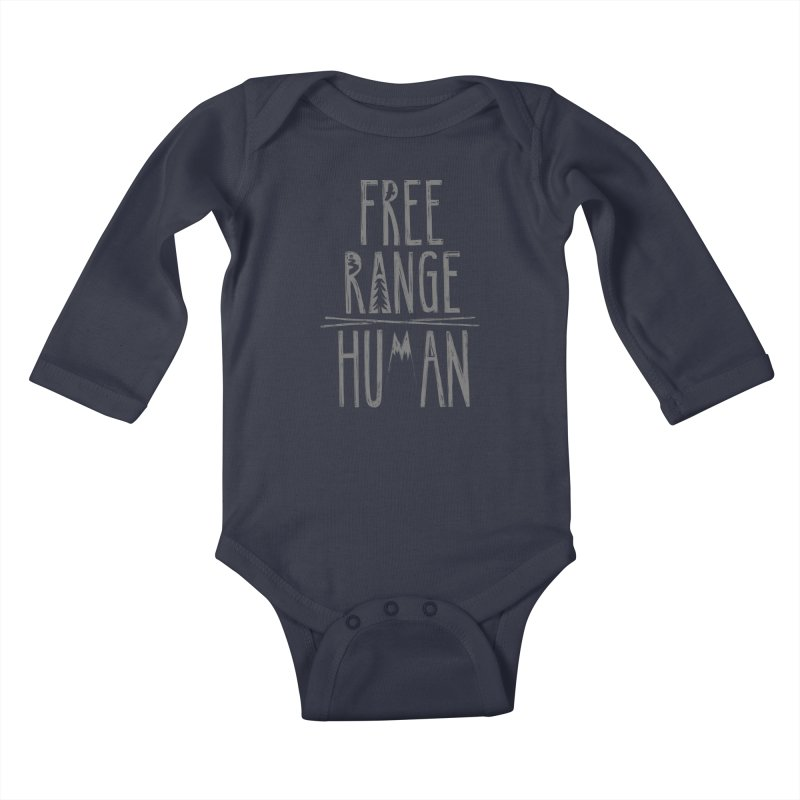 FREE RANGE HUMAN Kids Baby Longsleeve Bodysuit by iCKY the Great's Artist Shop