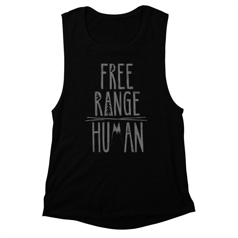 FREE RANGE HUMAN Women's Muscle Tank by iCKY the Great's Artist Shop