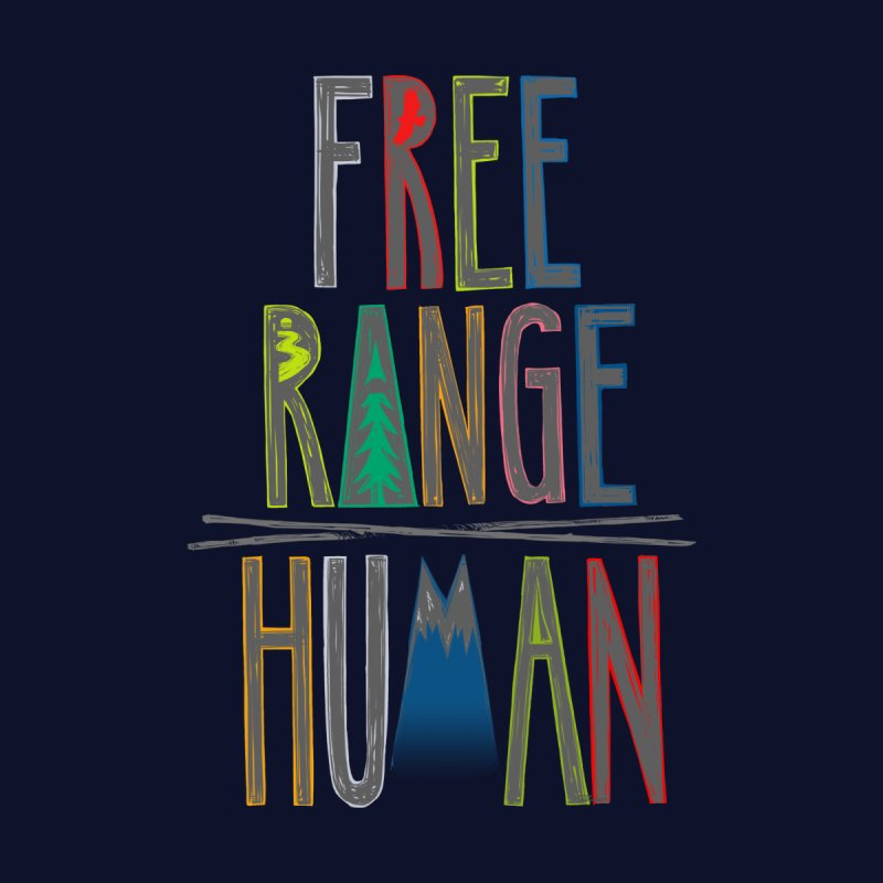 FREE RANGE HUMAN (party edition) Kids T-Shirt by iCKY the Great's Artist Shop