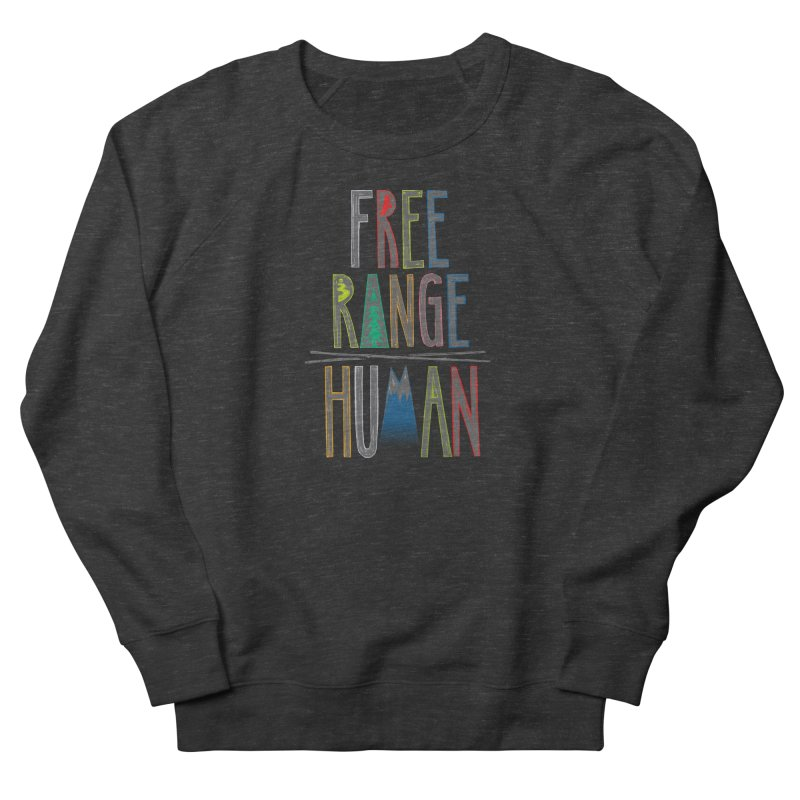 FREE RANGE HUMAN (party edition) Men's French Terry Sweatshirt by iCKY the Great's Artist Shop