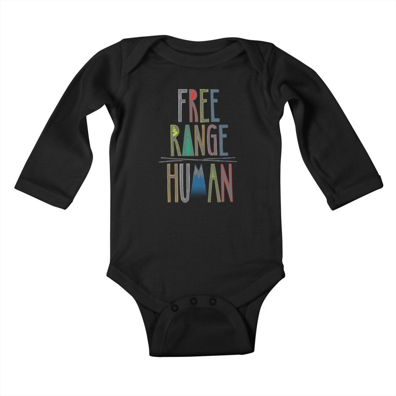 FREE RANGE HUMAN (party edition) Kids Baby Longsleeve Bodysuit by iCKY the Great's Artist Shop