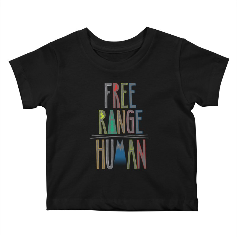 FREE RANGE HUMAN (party edition) Kids Baby T-Shirt by iCKY the Great's Artist Shop