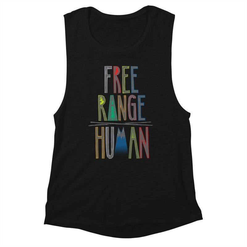 FREE RANGE HUMAN (party edition) Women's Muscle Tank by iCKY the Great's Artist Shop