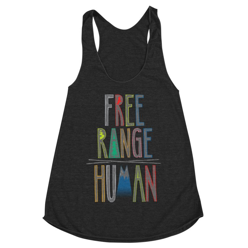 FREE RANGE HUMAN (party edition) Women's Racerback Triblend Tank by iCKY the Great's Artist Shop